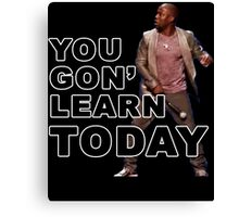 You Gon Learn Today - Kevin Hart Canvas Print