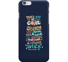Increase Awesome, Decrease Suck iPhone Case/Skin