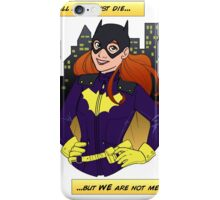 """But We Are Not Men"" - Batgirl iPhone Case/Skin"
