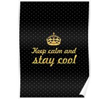 Keep calm and stay cool... Inspirational Quote Poster