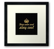 Keep calm and stay cool... Inspirational Quote (Square) Framed Print