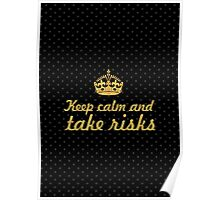 Keep calm and take risks... Inspirational Quote Poster