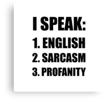 English Sarcasm Profanity Canvas Print