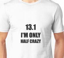 Half Marathon Crazy Unisex T-Shirt