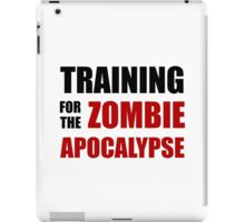 Training For The Zombie Apocalypse iPad Case/Skin