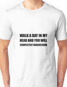 Walk A Day In My Head Unisex T-Shirt