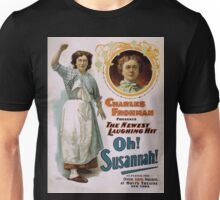 Performing Arts Posters Charles Frohman presents the newest laughing hit Oh Susannah as played for over 100 nights at Hoyts Theatre New York 2011 Unisex T-Shirt