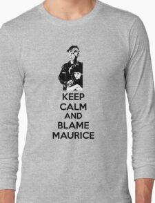 Keep Calm and Blame Maurice Long Sleeve T-Shirt