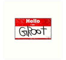 Hello- I am GROOT Art Print
