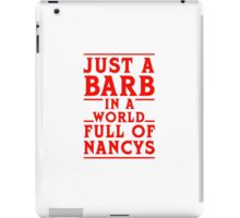 Stranger Things: Just a Barb in a World Full of Nancys iPad Case/Skin