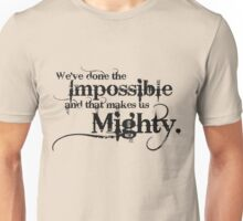 We've done the Impossible and that makes us Mighty. Unisex T-Shirt