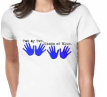 Two by Two, Hands of Blue. Womens Fitted T-Shirt