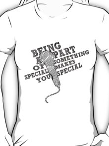 Being A Part of Something Special Makes You Special || Glee T-Shirt