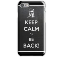 Keep Calm I'll Be Back iPhone Case/Skin