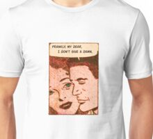 Frankly, My Dear, I Don't Give a Damn Unisex T-Shirt