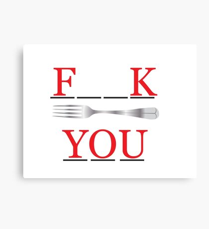 Fork you Canvas Print