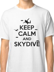 Keep calm and skydive Classic T-Shirt