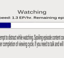 Watching Episodes - No Spoilers Sticker