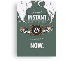 Instant Gratification Canvas Print