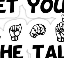 Let Your Hands Do the Talking Sticker
