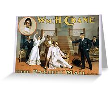 Performing Arts Posters Wm H Crane The Pacific mail by Paul M Potter 2008 Greeting Card