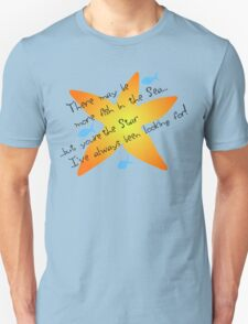 The Star I've been looking for! Unisex T-Shirt