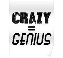 CRAZY = GENIUS Poster