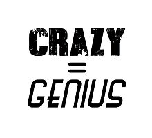 CRAZY = GENIUS Photographic Print