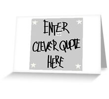 Clever Quote Greeting Card
