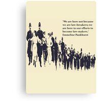 Suffragettes - Emmeline Pankhurst quote Canvas Print