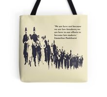 Suffragettes - Emmeline Pankhurst quote Tote Bag