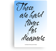 Amelie - These Are Hard Times For Dreamers Canvas Print