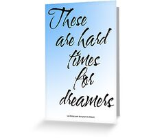 Amelie - These Are Hard Times For Dreamers Greeting Card