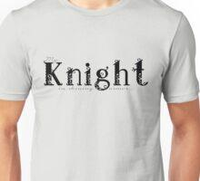 My Knight in shining armor... Unisex T-Shirt