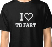 I Heart (Love) To Fart - Funny Humor Gas Shirt Classic T-Shirt