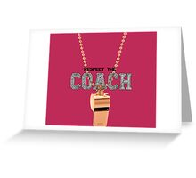 Teen Wolf - Respect the coach Greeting Card