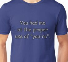 """You had me at the proper use of """"you're"""". Comic Sans Unisex T-Shirt"""