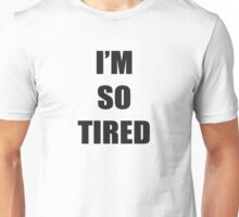 Im not tired - Matching outfits (Parent) Unisex T-Shirt