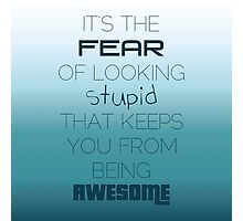 Fear of Looking Stupid (Teal) Photographic Print