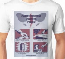 Vintage poster - Carelessness Causes Fires Unisex T-Shirt