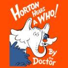 Horton Hears Doctor Who! by Jen Pauker