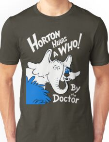 Horton Hears Doctor Who! Unisex T-Shirt
