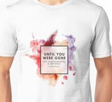 Until You Were Gone - The Chainsmokers Unisex T-Shirt