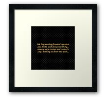 We keep moving forward... Inspirational Quote (Square) Framed Print