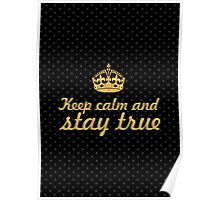 Keep calm and stay true... Inspirational Quote Poster