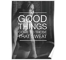 Good Things Come To Those Who Sweat Poster