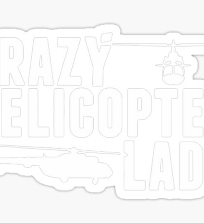 Crazy Helicopter Lady Sticker