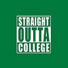 Straight Outta College by adamcampen