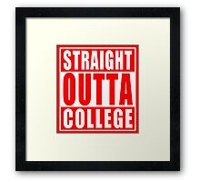 Straight Outta College Framed Print