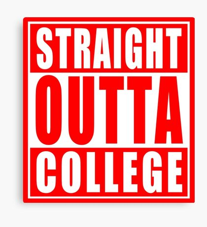 Straight Outta College Canvas Print